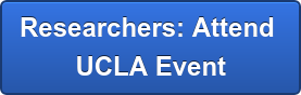 Researchers: Attend  UCLA Event